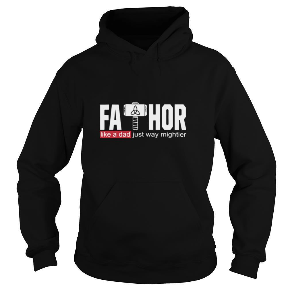 Fathor Like A Dad Just Way Mightier shirt