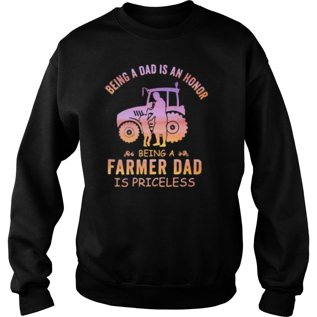 Being a dad is an honor being a farmer dad is priceless shirt