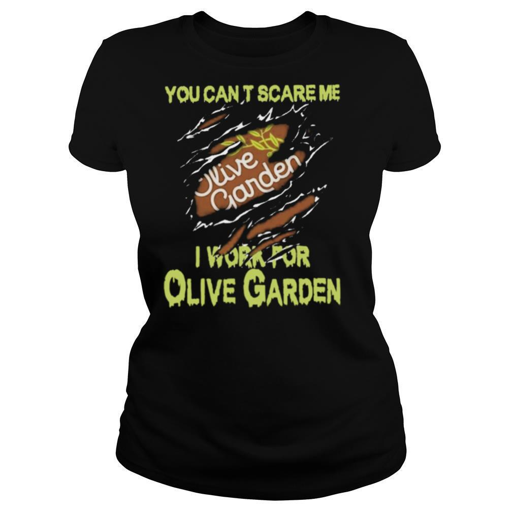 Blood Inside Me You Cant Scare Me I Work For Olive Garden shirt