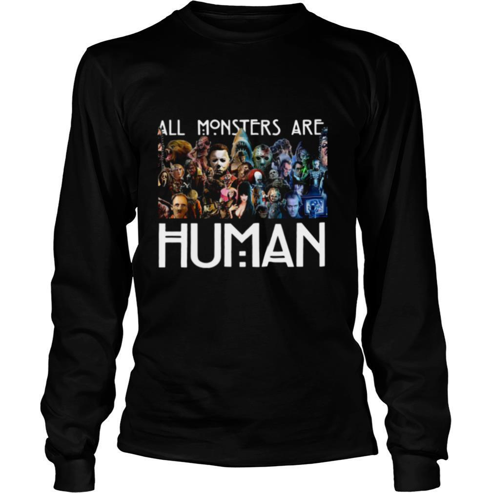 Horror Characters All Monsters Are Human shirt