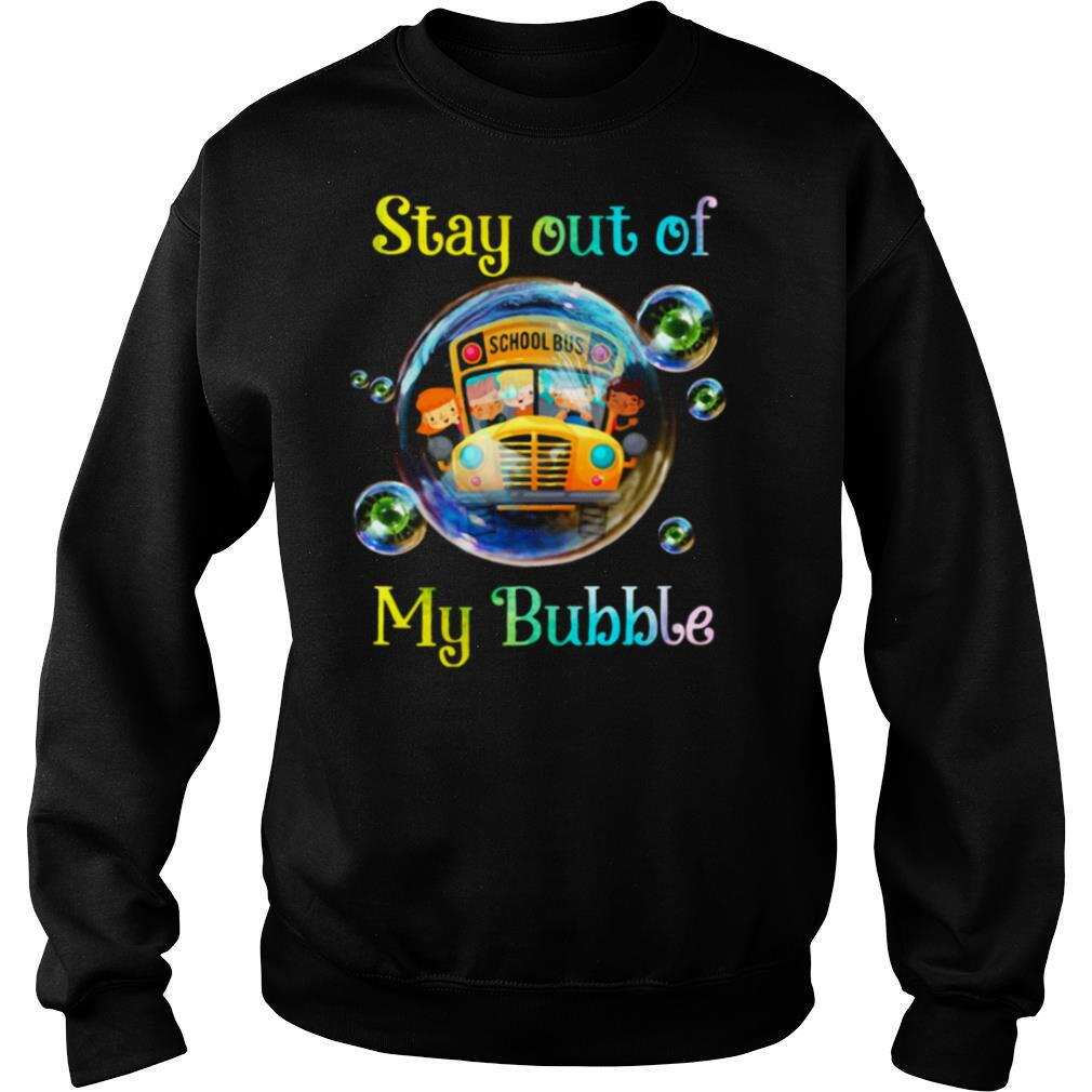 School bus stay out of my bubble covid 19 shirt