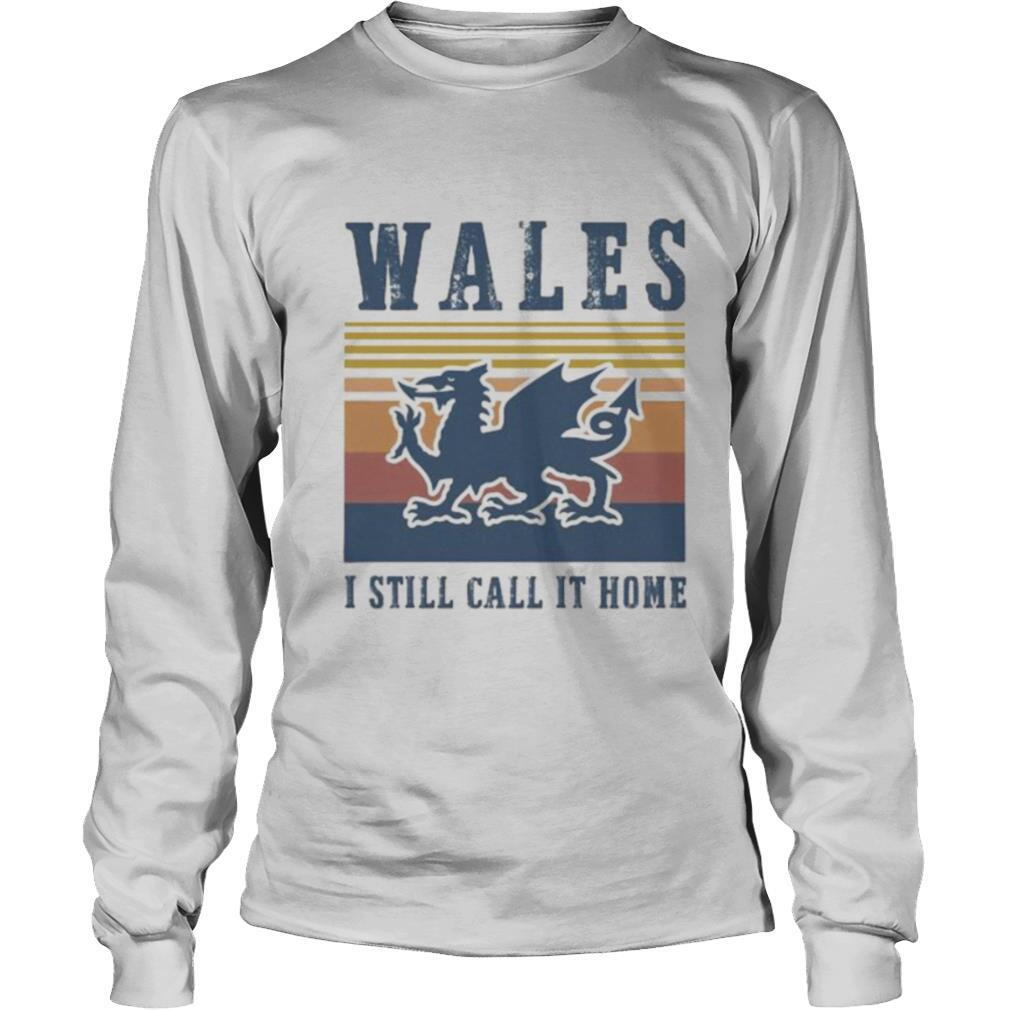 Wales I still call it home vintage retro shirt