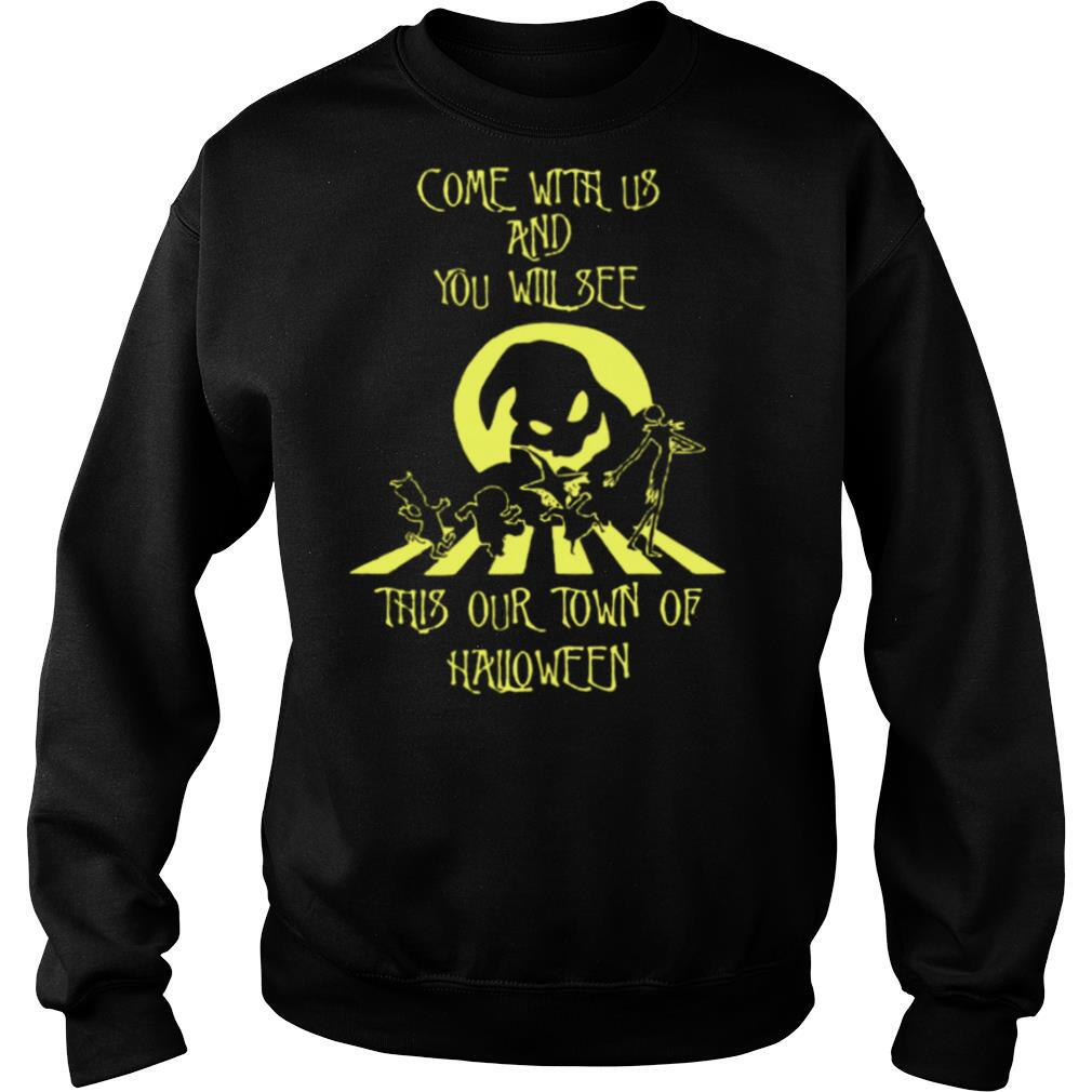 Come With Us And You Will See This Our Town Of Halloween shirt