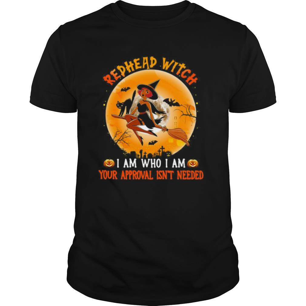 Halloween Redhead Witch I Am Who I Am Your Approval Isn't Needed Vintage shirt