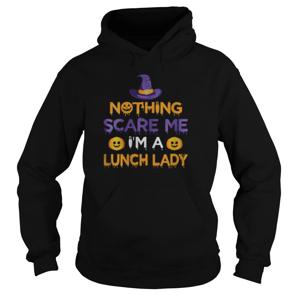 Nothing Scare Me I'm a Lunch Lady Funny Halloween Costume shirt