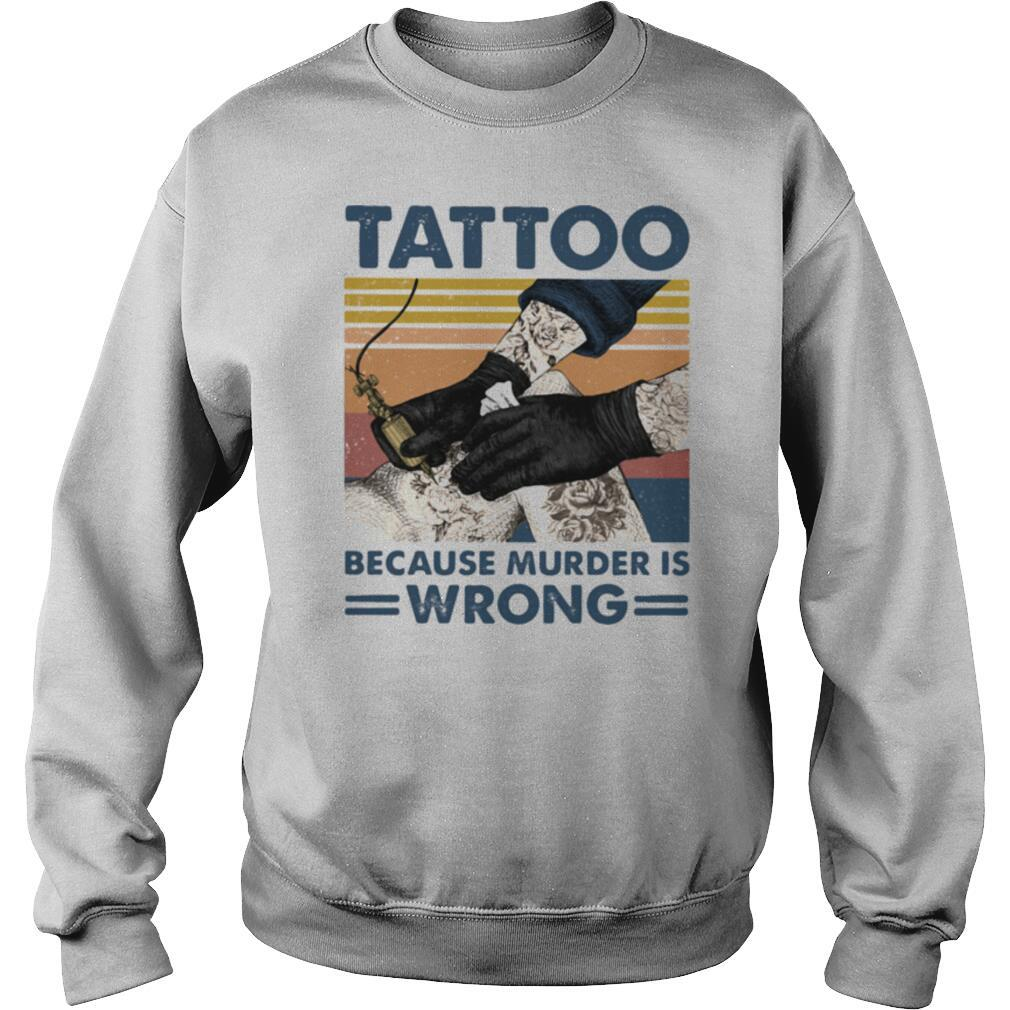 Tattoo Because Murder Is Wrong Vintage shirt