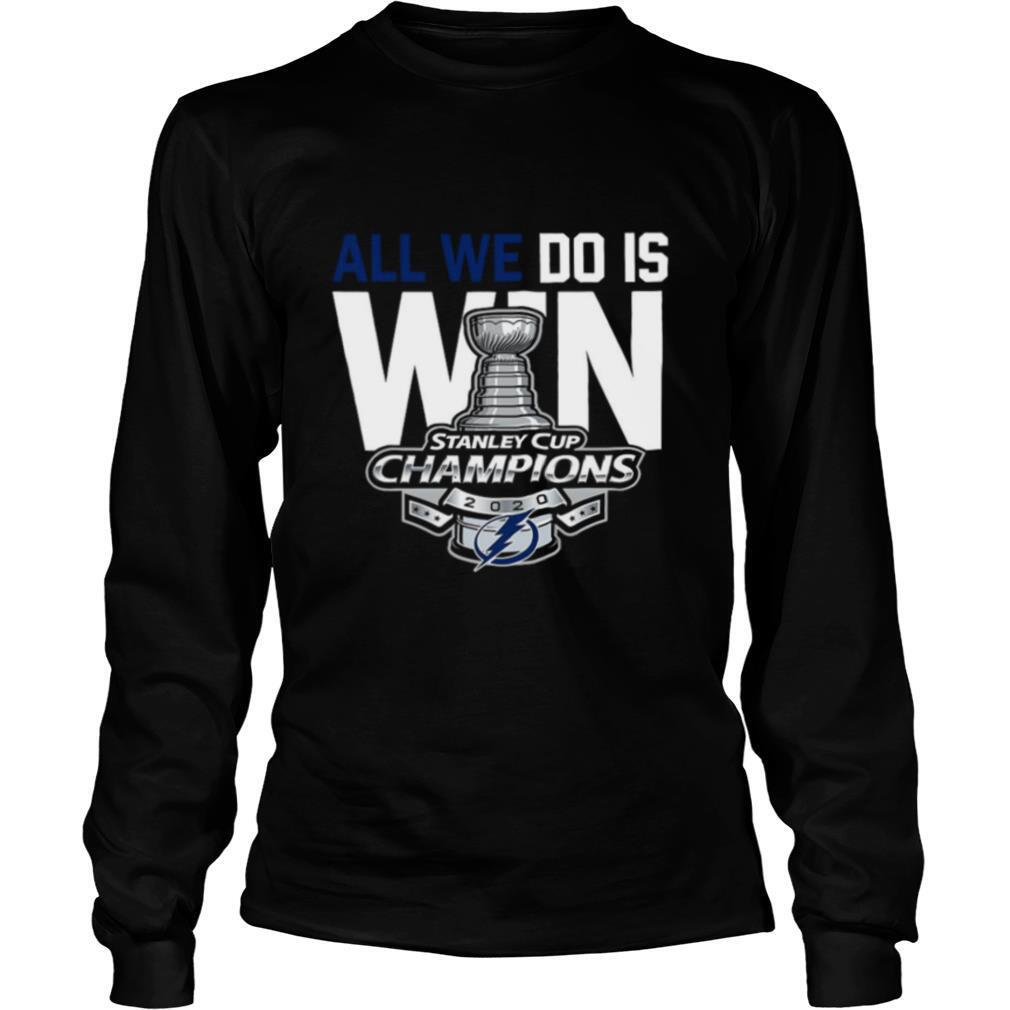 All We Do Is Stanley Cup Champions 2020 shirt