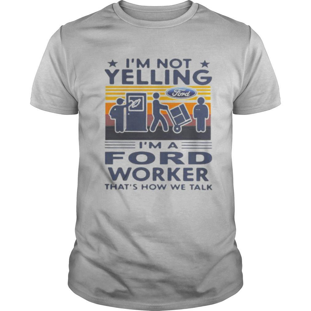 I'M Not Yelling I'M A Ford Worker That'S How We Talk Vintage Retro