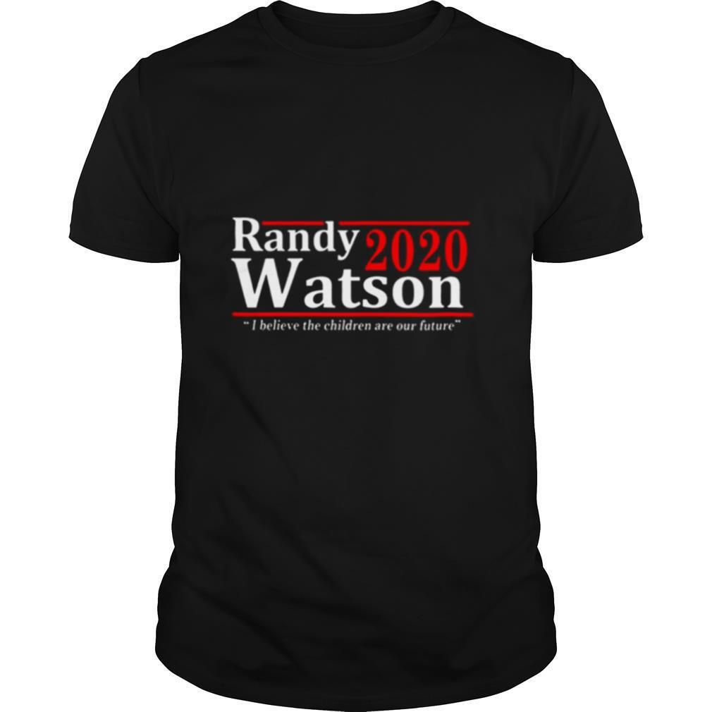 Randy Watson 2020 I Believe The Children Are Our Future shirt