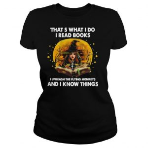 Thats what I do I read books I unleash the flying monkeys shirt