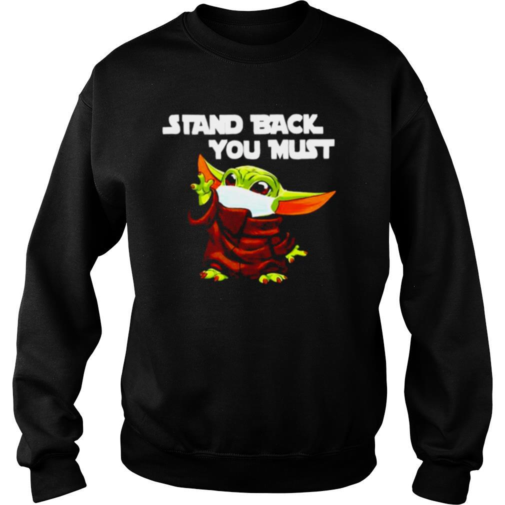 Baby Yoda stand back you must shirt
