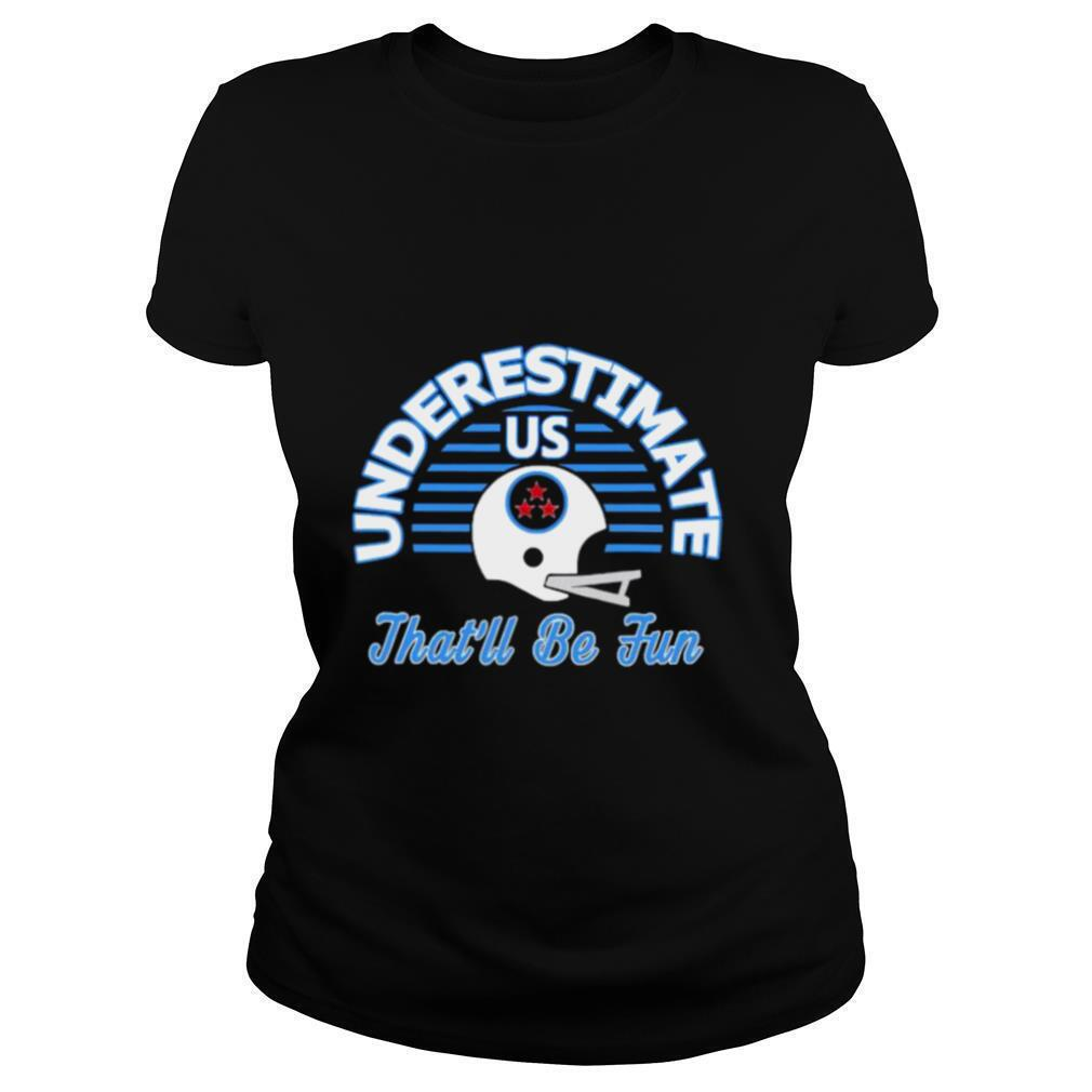 Underestimate Us That's Be Fun Varsity Style Retro Football shirt