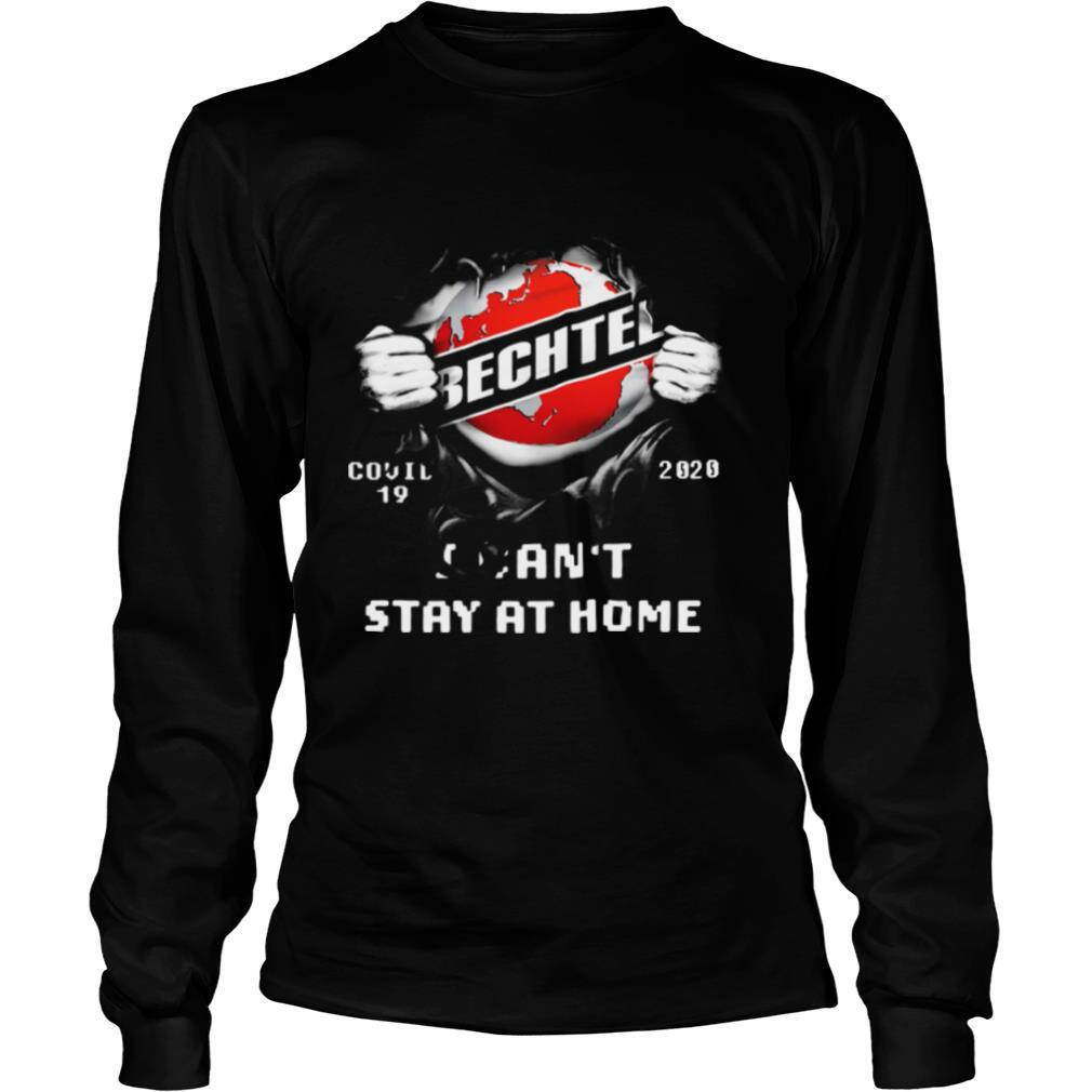 Blood inside me Bechtel covid 19 2020 I cant stay at home shirt
