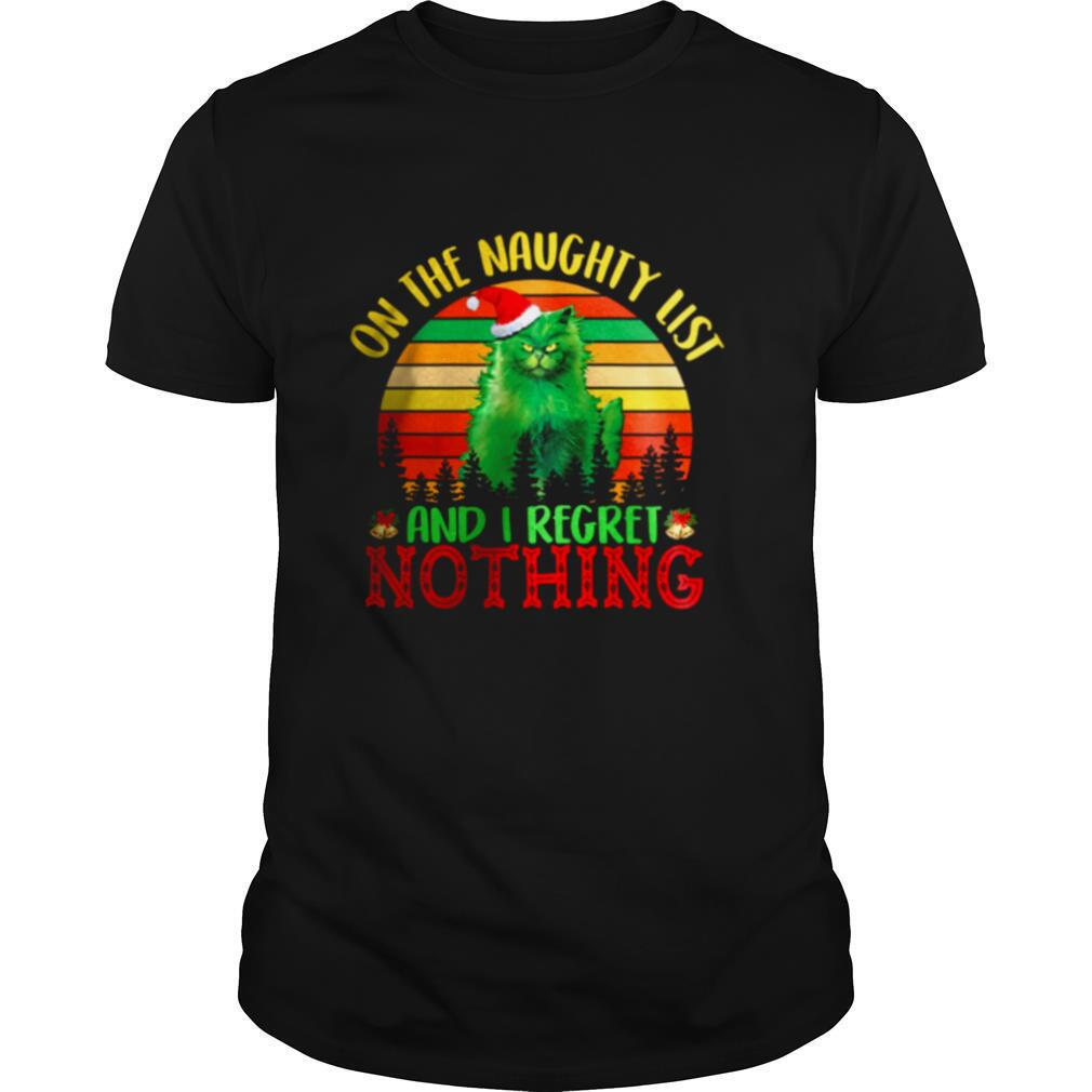 Green Cat On The Naughty List And I Regret Nothing shirt