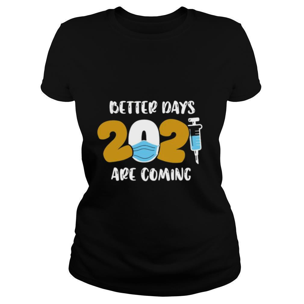 Nurse Better Days 2021 Are Coming shirt