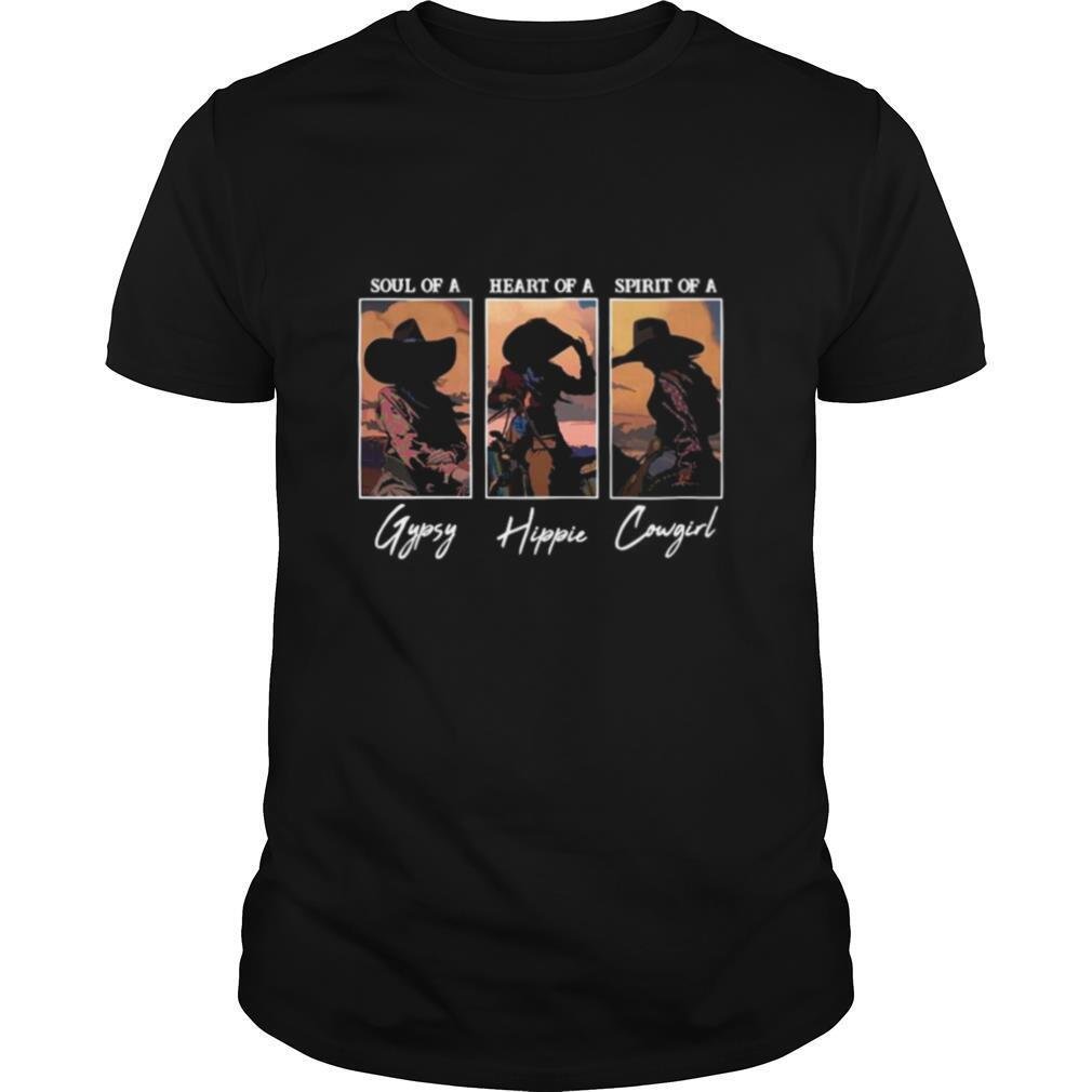 Soul Of A Gypsy Heart Of A Hippie Spirit Of A Cowgirl shirt