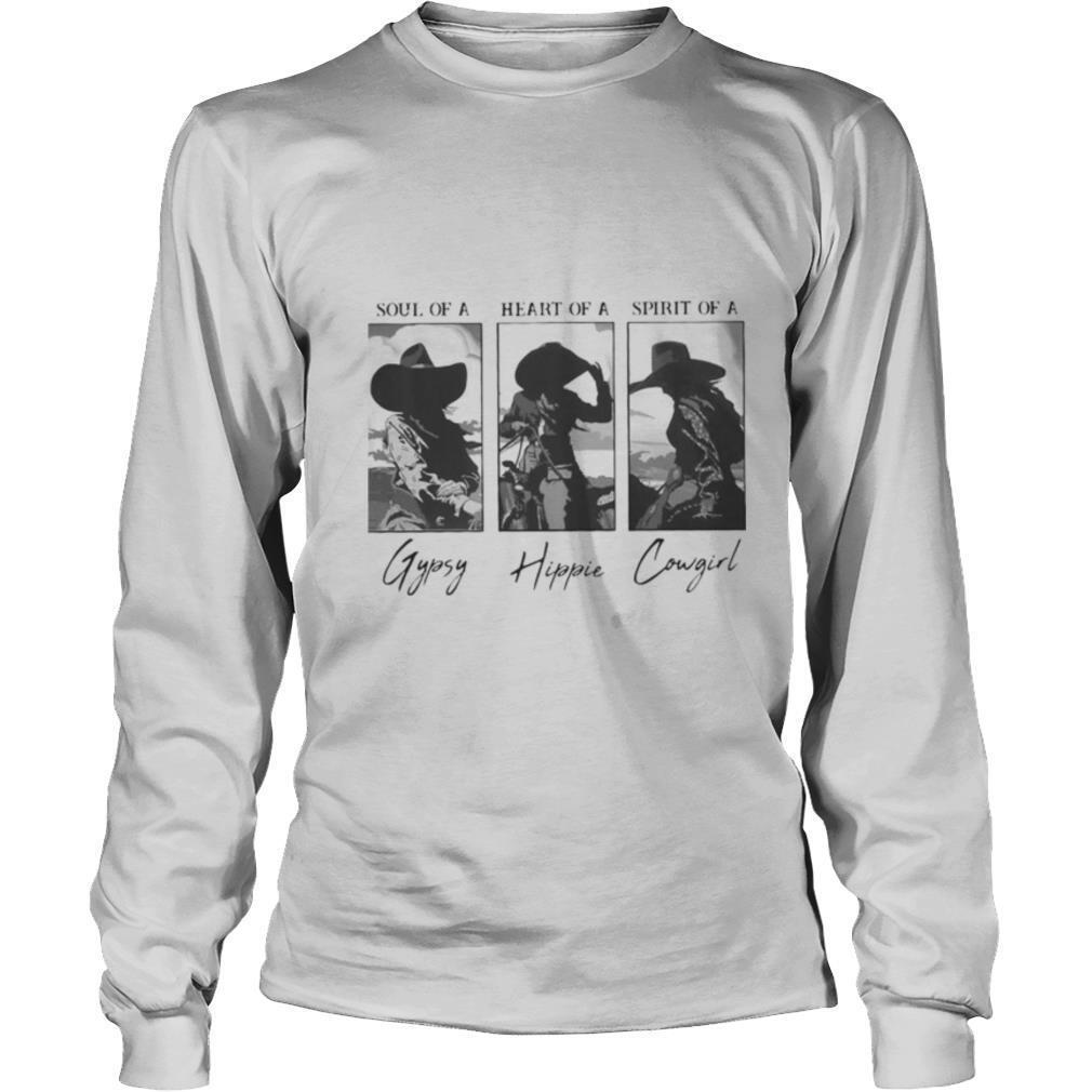 Soul Of A Heart Of A Spirit Of A Gypsy Hippie Cowgirl shirt