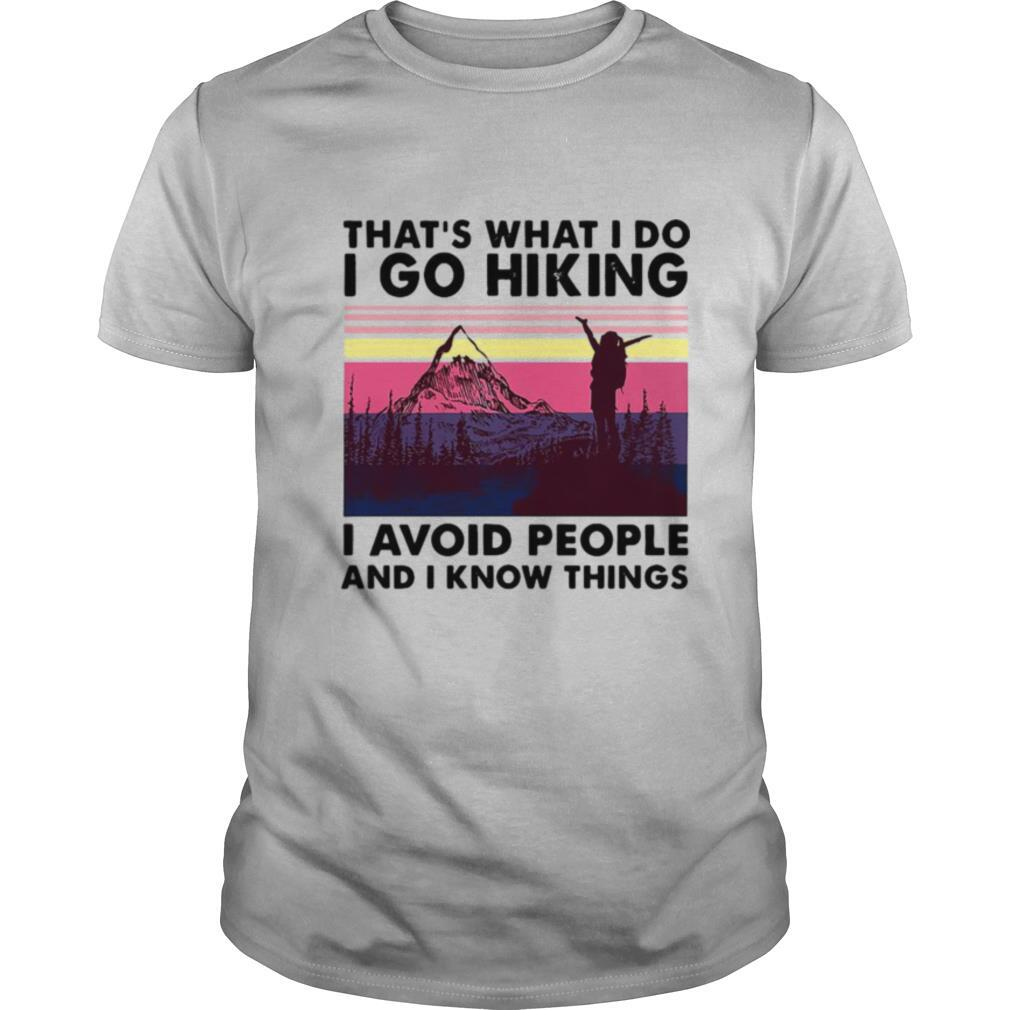 That's What I Do I Do Hiking I Avoid People And I Know Things Mountain Vintage shirt