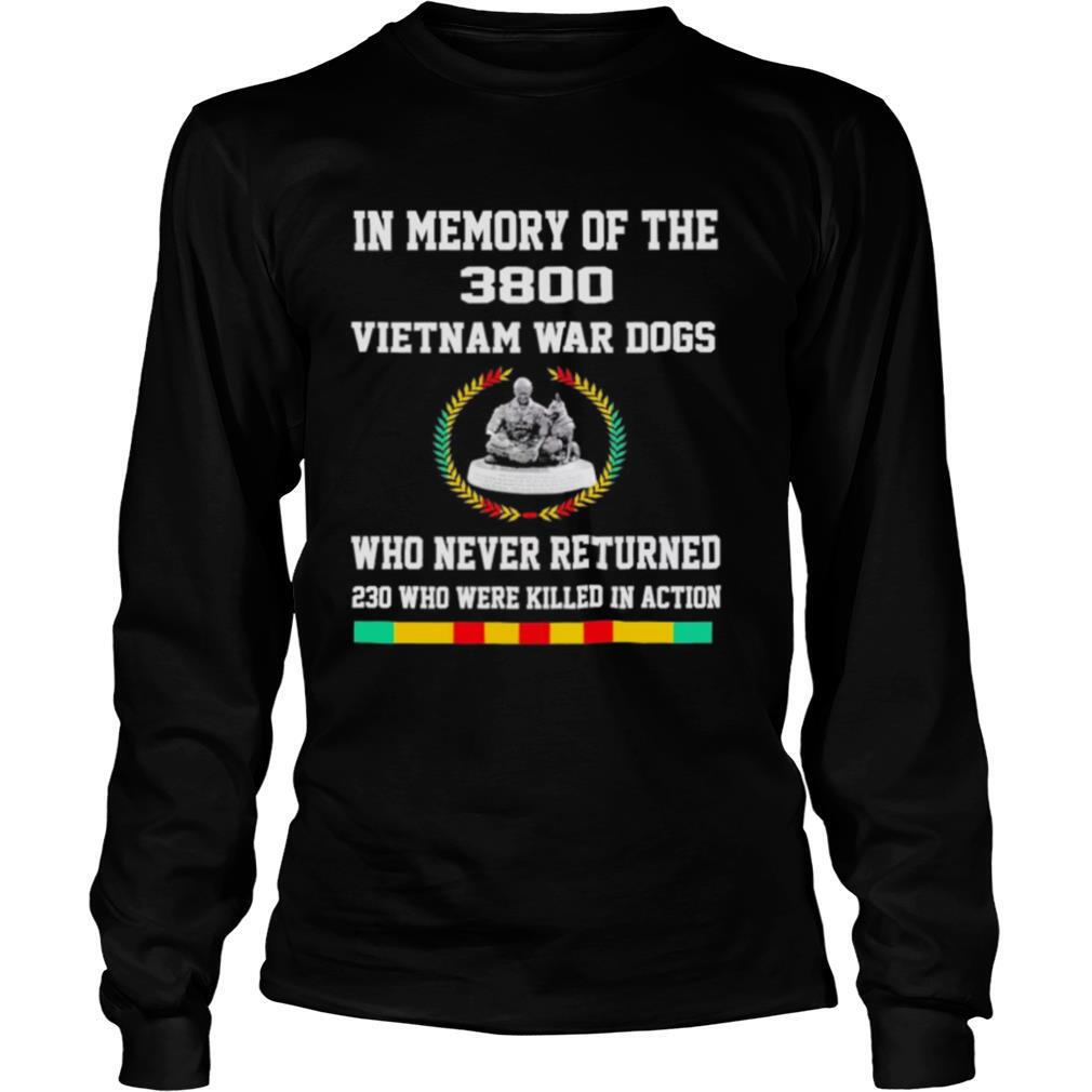 In Memory Of The 3800 Vietnam War Dogs Who Never Returned 230 Who Were Killed In Action shirt