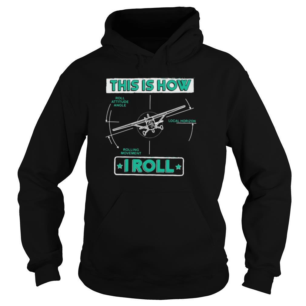 Pilot Gifts This Is How I Roll shirt