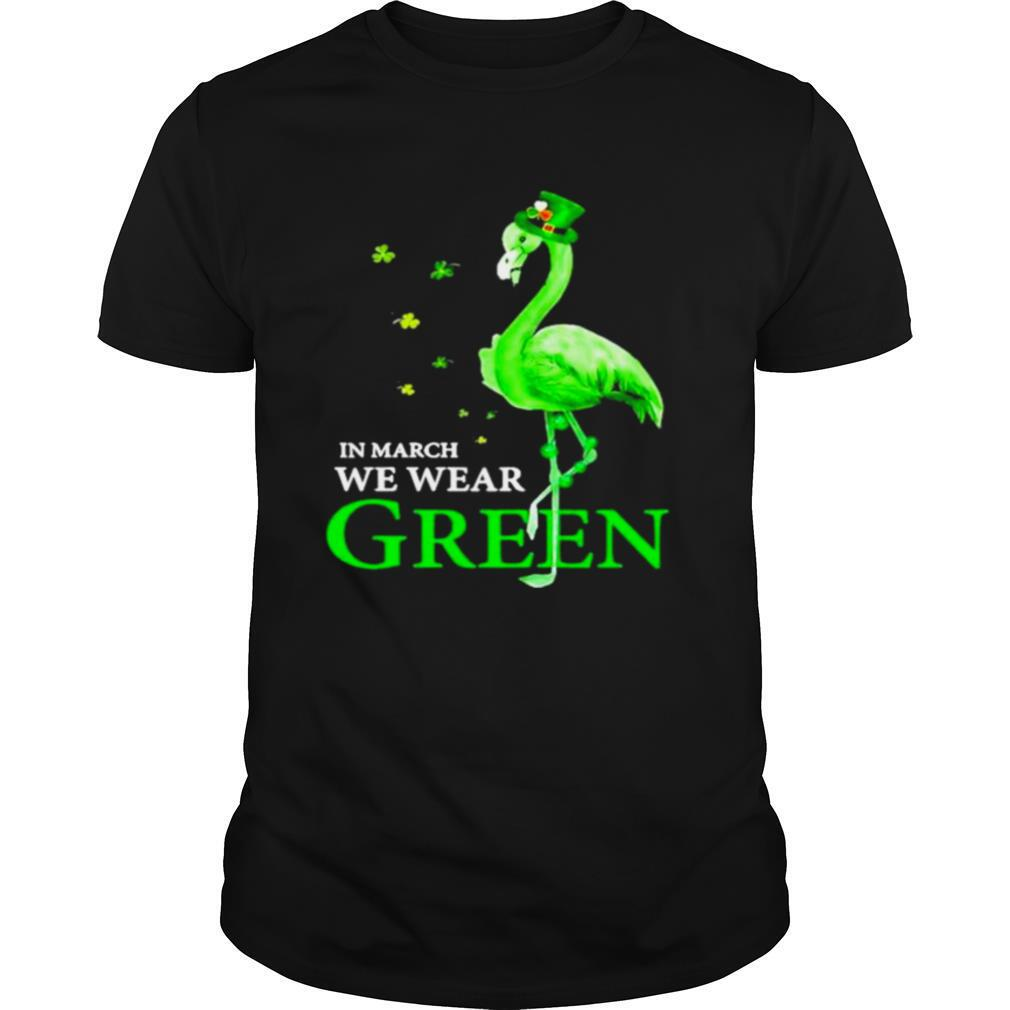 St.patricks day flamingo in march we wear green shirt