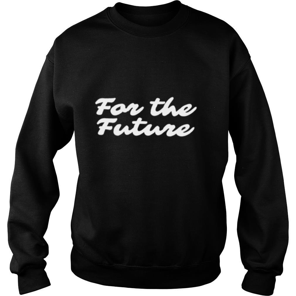 For the future shirt