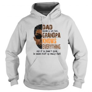 Dad Knows A Lot But Grandpa Knows Everything shirt