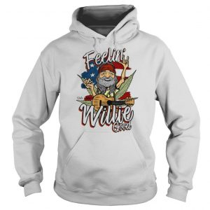 Feelin' Willie Good Shirt