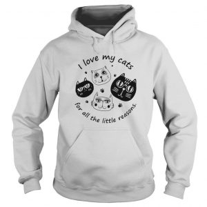 I Love My Cats For All The Little Reasons T shirt