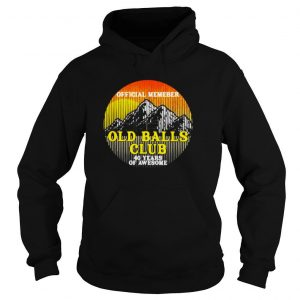 Member Old Balls Club 40 Years of Awesome Shirt