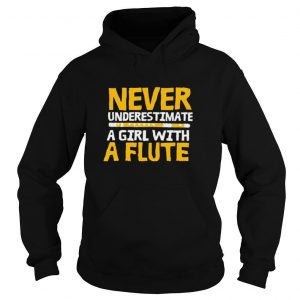 Never Underestimate A Girl With A Flute shirt