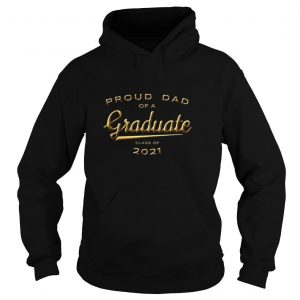 Proud Dad Of A Graduate Class Of 2021 Shirt