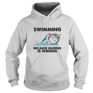 Unicorn swimming because murder is wrong shirt