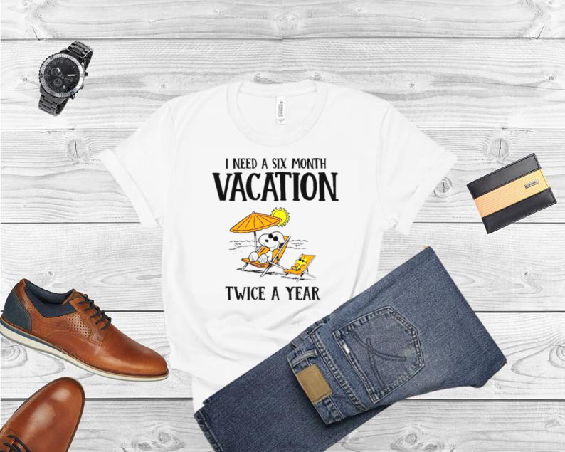 Snoopy I need a six month vacation twice a year shirt
