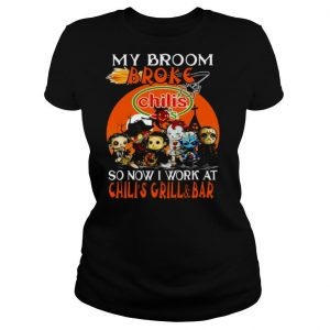 My Broom Broke Chili' So Now I Work At Chili's Grill And Bar Horror IT Halloween Shirt